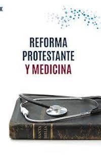 Portada del libro Reforma protestante y medicina, de la Unión Médica Evangélica. / Andamio